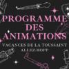 C'est les vacances!!! Demandez le Programme d'animations!!!!